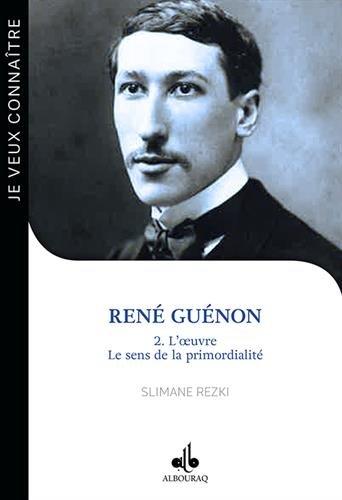 René Guénon : Luvre  le sens de la primordialité (Tome II)