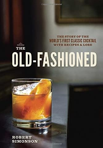 The Old-Fashioned: The Story of the World