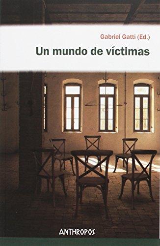 Un mundo de víctimas (Autores, Textos y Temas. Ciencias Sociales)