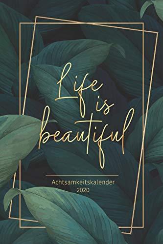 Achtsamkeitskalender 2020: Ein Dankbarkeit Kalender 2020 für mehr Dankbarkeit, Glück, Achtsamkeit, Positives Denken und Selbstvertrauen - Terminplaner, Terminkalender und Wochenplaner