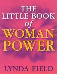 The Little Book Of Woman Power by Lynda Field (2000-11-30)