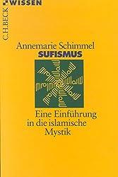 Sufismus: Eine Einführung in die islamische Mystik (Beck'sche Reihe)