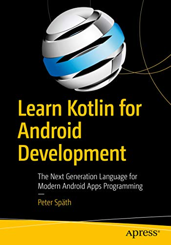 Learn Kotlin for Android Development: The Next Generation Language for Modern Android Apps Programming (English Edition)