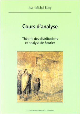 Cours d'analyse - Thorie des distributions et analyse de Fourier de Jean-Michel Bony (13 juillet 2001) Broch