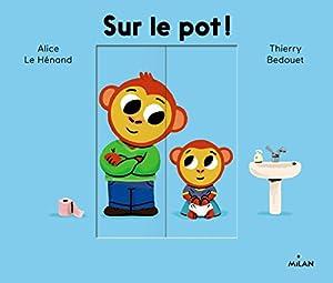"""Afficher """"Sur le pot !"""""""