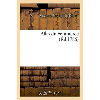 Atlas du commerce dédié au roi