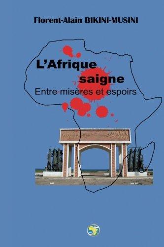 L'Afrique saigne: Entre misères et espoirs