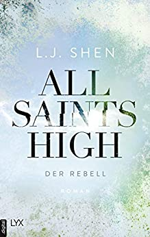 All Saints High - Der Rebell von [Shen, L. J.]