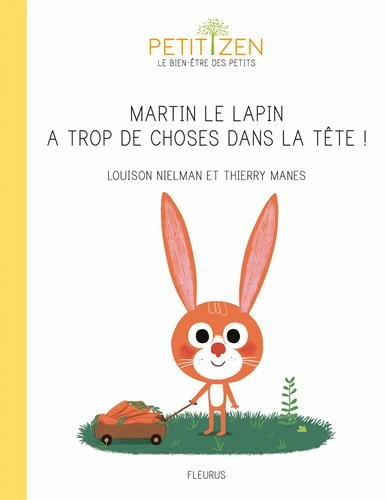 Martin le lapin a trop de choses dans la tête par Louison Nielman