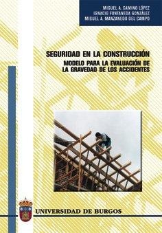 Seguridad en la construcción. Modelo para la evaluación de la gravedad de los accidentes (Estudios y Monografías) por Ignacio Fontaneda González