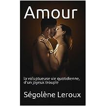 Amour: la voluptueuse vie quotidienne, d'un joyeux trouple (dans l'intimité de ségolène t. 1)
