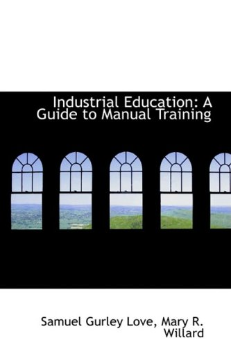 Industrial Education: A Guide to Manual Training