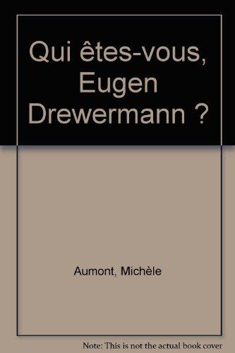 Qui êtes-vous, Eugen Drewermann ? par Michèle Aumont