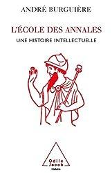 L'Ecole des Annales : Une histoire intellectuelle