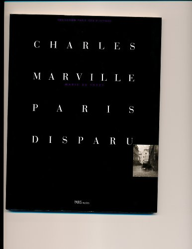 Charles Marville: Paris Disparu