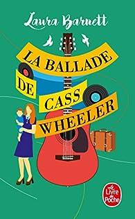 La ballade de Cass Wheeler par Laura Barnett