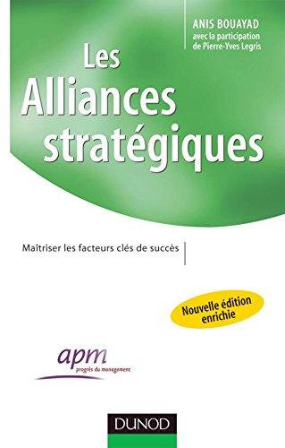 Les alliances stratégiques - 2ème édition - Maîtriser les facteurs clés de succès