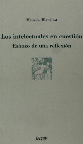Los Intelectuales En Cuestion: Esbozo De Una Reflexion (Filosofia) par MAURICE BLANCHOTT