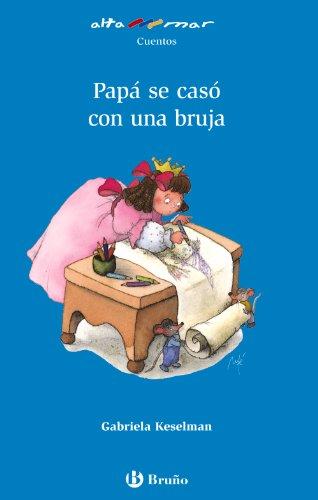 Papá se casó con una bruja (castellano - a partir de 6 años - altamar)