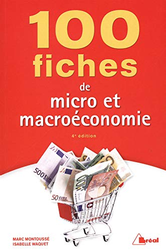 100 fiches de micro et macroéconomie par Marc Montoussé