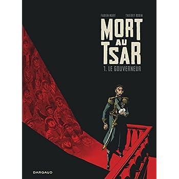 Mort au Tsar - tome 1 - Le Gouverneur