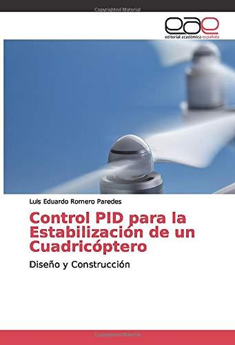 Control PID para la Estabilización de un Cuadricóptero: Diseño y Construcción
