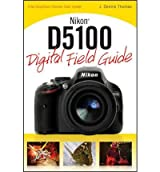 Nikon D5100 Digital Field Guide [Paperback]