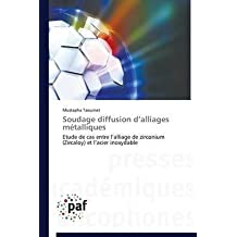 [(Soudage Diffusion D'Alliages Metalliques)] [By (author) Taouinet Mustapha] published on (June, 2014)