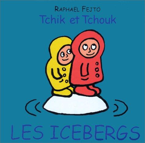 Tchik et Tchouk : Les Icebergs