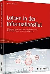 Lotsen in der Informationsflut: Erfolgreiche Kommunikationsstrategien mit starken Markenbotschaftern aus dem Unternehmen (Haufe Fachbuch)