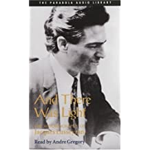 And There Was Light: The Autobiography of Jacques Lusseyran