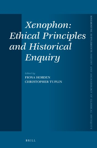 Xenophon: Ethical Principles and Historical Enquiry (Mnemosyne, Supplements)