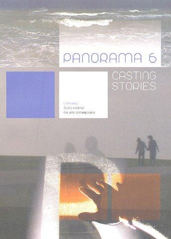Panorama 6 : Casting stories