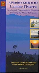 A Pilgrim's Guide to the Camino Fisterra: Santiago de Compostela to Finisterre Including the Muxia Extension by John Brierley (2003-06-01)