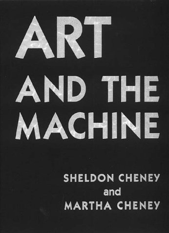 Art and the Machine: An Account of Industrial Design in 20Th-Century America par Sheldon Cheney