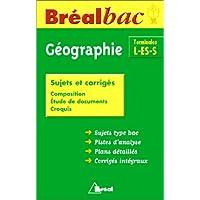 Géographie Terminales L/ES/S : Sujets et corrigés, Edition 2000-2001