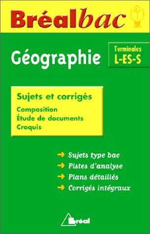 Géographie Terminales L/ES/S : Sujets et corrigés, Edition 2000-2001 (Breal Bac)