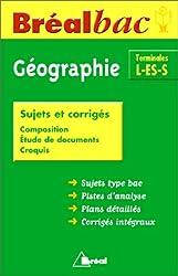 Bréal bac terminal L-ES-S, une année de géographie: sujets et corrigés