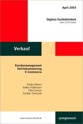 Verkauf, 1 CD-ROM Kundenmanagement, Vertriebssteuerung, E-Commerce. Bibliothek mit über 2100 Seiten Fachinformation. Magazin Praxiswissen, Ausg. 13. Internetportal (Magazin Wirtschaft)