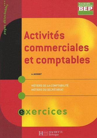 Activités commerciales et comptables 2e professionnelle BEP secrétariat/comptabilité : Exercices
