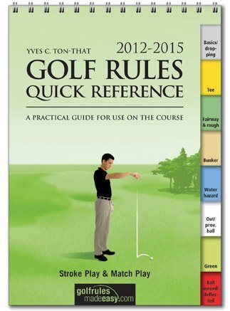 Booklegger Golf Rules Quick Reference Guide by BY (AUTHOR): YVES C TON-THAT (2012) Spiral-bound