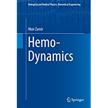 Hemo-Dynamics (Biological and Medical Physics, Biomedical Engineering)