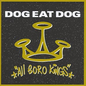 Dog Eat Dog: All Boro Kings (Audio CD)