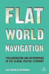 Flat World Navigation: Collaboration and Networking in the Global Digital Economy