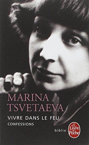 Vivre dans le feu : Confessions par Marina Tsvetaeva