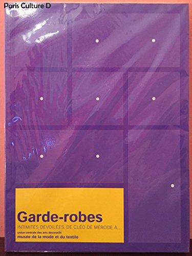 Garde-robes : Intimités dévoilées, de Cléo de Mérode à.