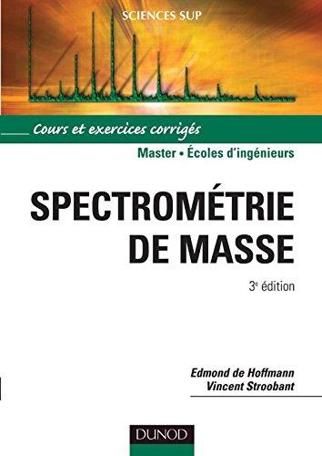 Spectrométrie de masse - 3ème édition - Cours et exercices corrigés