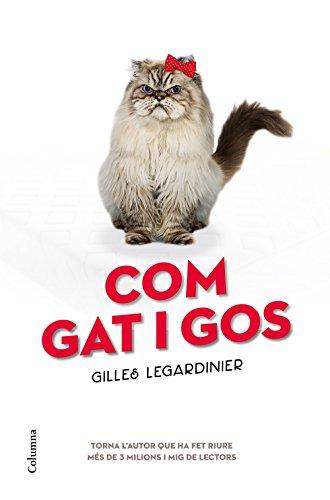 Com gat i gos (Catalan Edition) por Gilles Legardinier