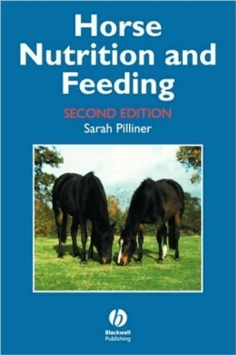 Horse Nutrition and Feeding 2e by Sarah Pilliner (1999-08-27)