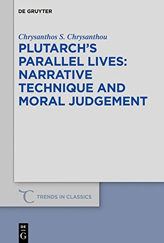 Plutarch's Parallel Lives: Narrative Technique and Moral Judgement (Trends in Classics - Supplementary Volumes)